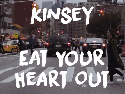 Kinsey – Eat Your Heart Out